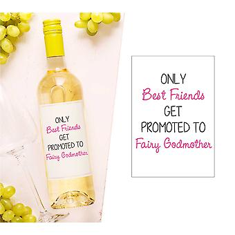 Only Best Friends Get Promoted To Fairy Godmother Wine Bottle Label