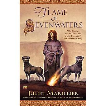 Flame of Sevenwaters by Juliet Marillier - 9780451414878 Book