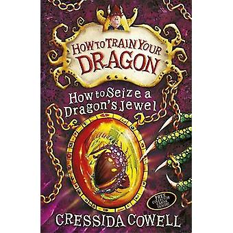 How to Seize a Dragons Jewel by Cressida Cowell