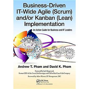 BusinessDriven ITWide Agile Scrum and Kanban Lean Implementation by Andrew Thu Pham & David Khoi Pham