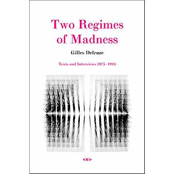 Two Regimes of Madness by Gilles Deleuze & David Lapoujade & Ames Hodges & Mike Taormina