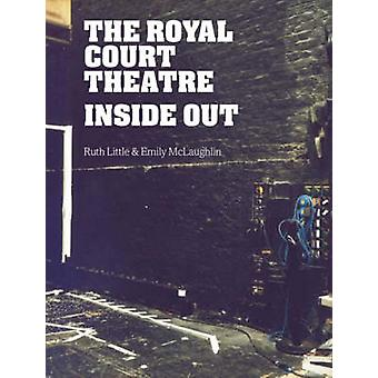 The Royal Court Theatre Inside Out by Ruth Little & Emily McLaughlin