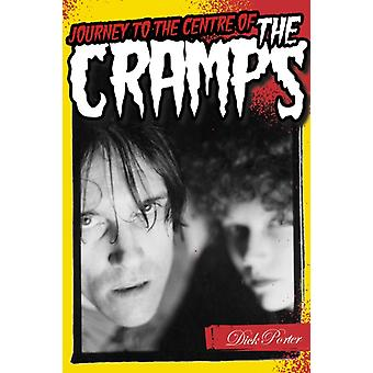 Journey to the Centre of the Cramps (Paperback) by Porter Dick