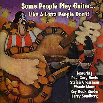 Nogle mennesker spiller Guitarlike en Lotta folk ikke - nogle mennesker spille Guitar... Gerne en Lotta mennesker Don' [CD] USA import