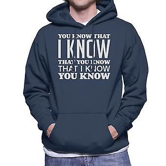 You Know That I Know You Know White Men's Hooded Sweatshirt