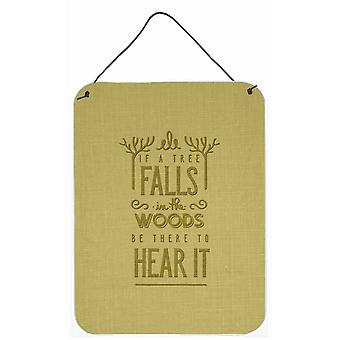 Be There to Hear the Tree Fall Wall or Door Hanging Prints