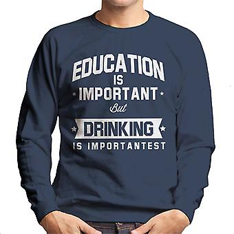 Education Is Important But Drinking Is Importantest Men's Sweatshirt