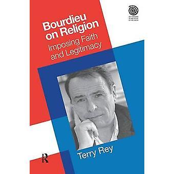 Bourdieu über Religion Imposant Glauben und Legitimität von Terry Rey