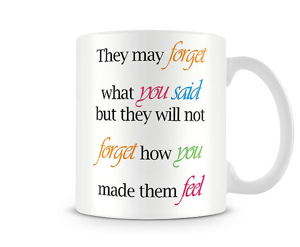 Wont Forget Feelings Printed Mug