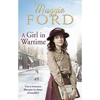 A Girl in Wartime by Maggie Ford - 9780091956660 Book