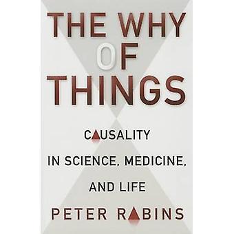 Das warum der Dinge - Kausalität in der Wissenschaft - Medizin- und Leben von Pete