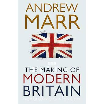 The Making of Modern Britain by Andrew Marr - 9780330510998 Book