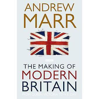 Proces powstawania nowoczesnych Brytanii przez Andrew Marr - 9780330510998 książki