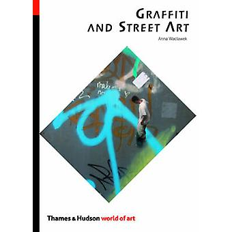 Graffiti en Street Art door Anna Waclawek - 9780500204078 boek