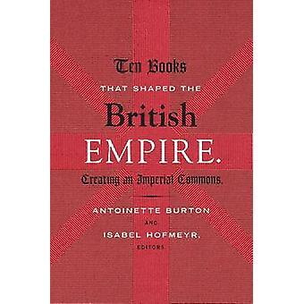 Ti bøger, der formede det britiske imperium - at skabe en Imperial fælles