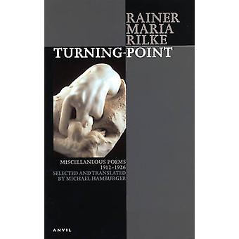 Turning-point - Miscellaneous Poems 1912-1926 by Rainer Rilke - Michae
