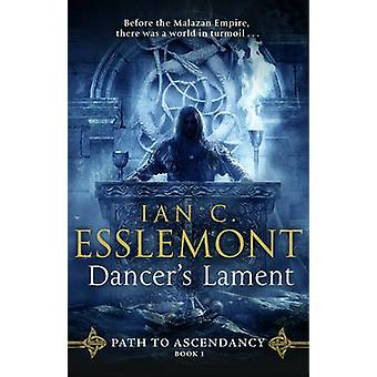 Dancer's Lament by Ian Cameron Esslemont - 9780857502834 Book