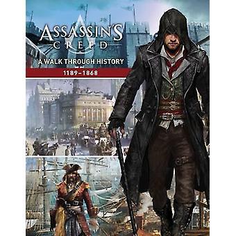 Assassin's Creed - A Walk Through History (1189-1868) by Rick Barba -