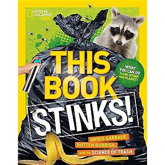Denna bok stinker! -Taravikt sopor - ruttna skräp- och vetenskap o