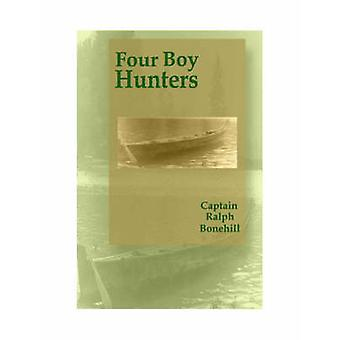 Four Boy Hunters by Ralph Bonehill - 9781557533906 Book