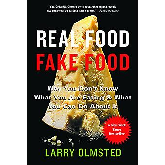 Real Food/Fake Food - Why you don't know what you're eating and what y