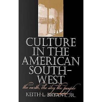 Culture in the American Southwest - The Earth - the Sky - the People b