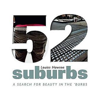 52 suburbs - en sökning efter skönhet i burbs av Louise Hawson - 9781