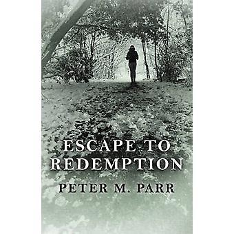 Flucht nach Erlösung durch Peter M. Parr - 9781785352270 Buch