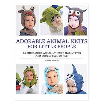 Adorables tricots animales pour le petit peuple de Nuriya Khegay - 9781844489