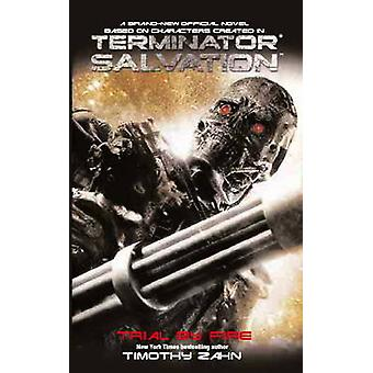 Terminator Salvation - Trial by Fire by Timothy Zahn - 9781848560888 B
