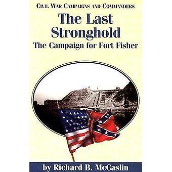 L'ultima roccaforte - la campagna per Fort Fisher da Richard B. McCas