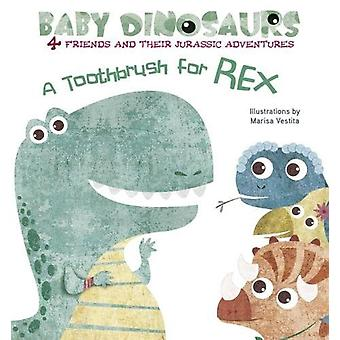 Baby Dinosaurs - A Toothbrush for Rex by Marisa Vestita - 978885441250