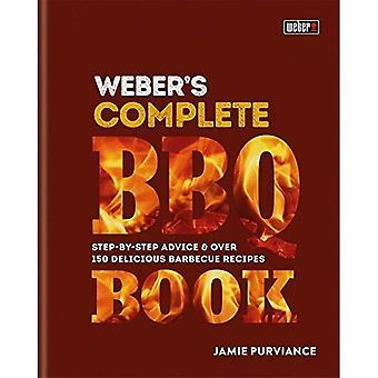 Webers kompletta Barbeque boken: steg för steg råd och över 150 läckra grill recept
