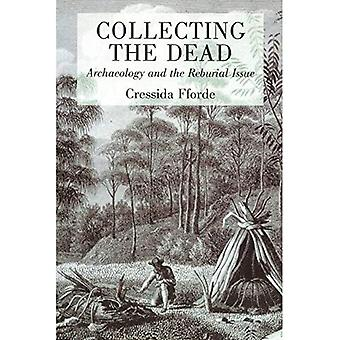 Collecting the Dead: Archaeology and the Reburial Issue