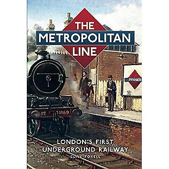 Der Metropolitan Line: Londons erste Untergrundbahn