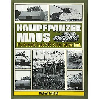 Kampfpanzer Maus: Il carro super-pesante Porsche tipo 205