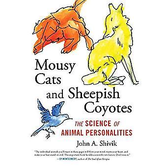 MouseY katter och fåraktig Coyotes: vetenskapen om djurens personligheter
