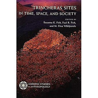 Trincheras siti in tempo, spazio e società