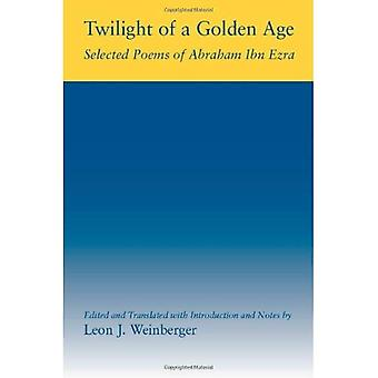 Twilight of a Golden Age: Selected Poems of Abraham Ibn Ezra (Judaic Studies)