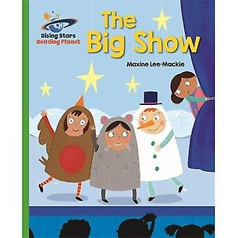 Reading Planet - The Big Show - Green: Galaxy (Rising Stars Reading Planet)