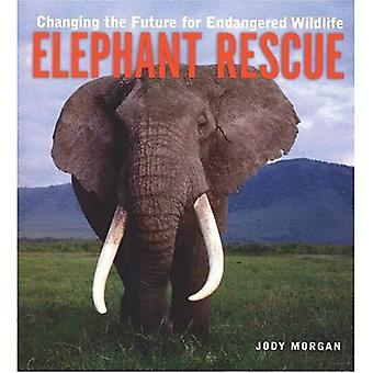 Elephant Rescue: Changing the Future for Endangered Wildlife (Firefly Animal Rescue Series)