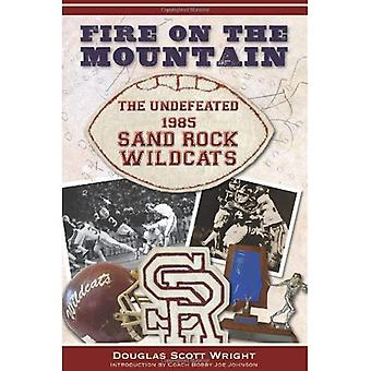 Fire on the Mountain: The Undefeated 1985 Sand Rock Wildcats