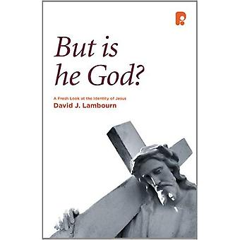 But is he God?