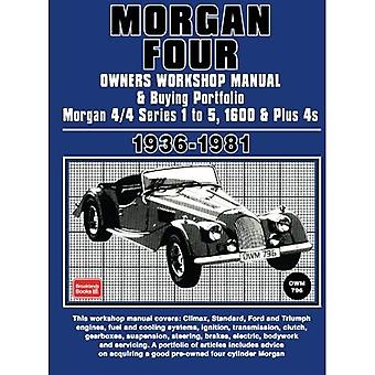 Morgan Four Owners Workshop Manual and Buying Portfolio: Morgan 4/4 Series 1 to 5, 1600 and Plus 4s