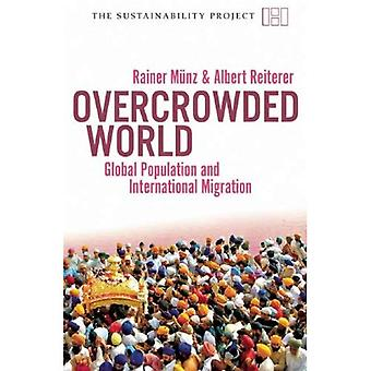Overcrowded World: Population Explosion and International MIgration (Sustainability Project)