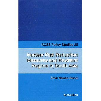 Nuclear Risk Reduction Measures and Restraint Regime in South Asia (RCSS Policy Studies)