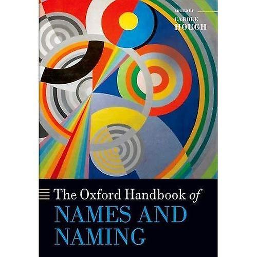The Oxford Handbook of Names and Naming (Oxford Handbooks)