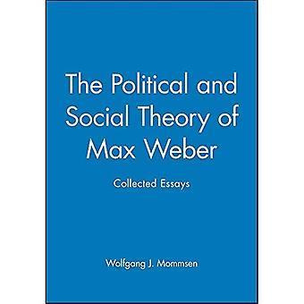 Théorie politique et sociale de Max Weber: recueillies Essays