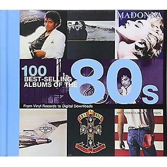 100 Best Selling Albums of� the 80s (Best Selling Albums)