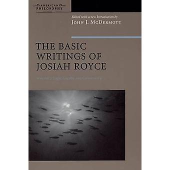 Josiah Royce - logik - lojalitet- och Community - grundläggande skrifter